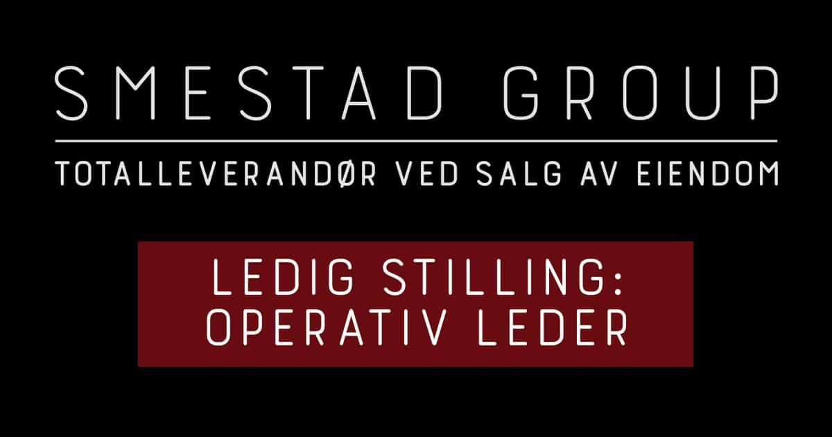 Smestad Group - Ledig stilling operativ leder